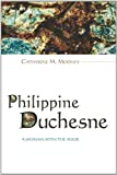 img - for Philippine Duchesne: A Woman with the Poor book / textbook / text book