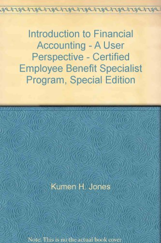 Introduction to Financial Accounting - A User Perspective - Certified Employee Benefit Specialist Program, Special Editi
