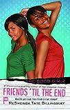 Friends 'til the End (Good Girlz) (1416558772) by Billingsley, ReShonda Tate