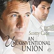 An Unconventional Union | [Scotty Cade]