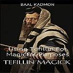 Tefillin Magick: Using Tefillin for Magickal Purposes | Baal Kadmon