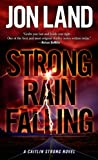 Strong Rain Falling: A Caitlin Strong Novel (Caitlin Strong Novels)