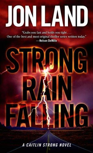 Strong Rain Falling: A Caitlin Strong Novel (Caitlin Strong Novels)