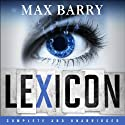 Lexicon (       UNABRIDGED) by Max Barry Narrated by Heather Corrigan, Zach Appelman