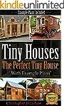 Tiny Houses: The Perfect Tiny House,...