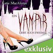 Ein Vampir liebt auch zweimal (Dark Ones 9) | [Katie MacAlister]