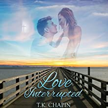 Love Interrupted: A Sweet Christian Romance (       UNABRIDGED) by T.K. Chapin Narrated by Jay Prichard