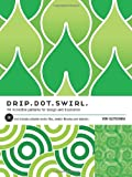 img - for Drip Dot Swirl: 94 Incredible Patterns for Design and illustration book / textbook / text book