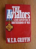 The Aviators (Brotherhood of War) (0399133801) by Griffin, W.E.B.