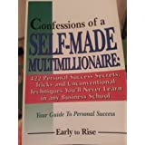 Confessions of a Self-Made Multimillionaire: 422 Personal Success Secrets, Tricks, and Unconventional Techniques You'll Never Learn in Any Business School (Your Guide to Personal Success) ~ Michael Masterson
