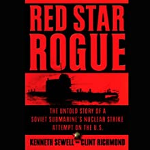 Red Star Rogue (       UNABRIDGED) by Kenneth Sewell, Clint Richmond Narrated by Brian Emerson