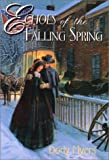 img - for Echoes of the Falling Spring by Myers, Dody (2001) Hardcover book / textbook / text book