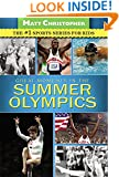Great Moments in the Summer Olympics (Matt Christopher Sports)
