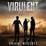 Virulent: The Release (Volume 1) | Shelbi Wescott