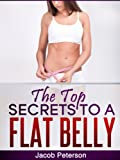 The Top Secrets To A Flat Belly