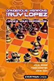Dangerous Weapons: The Ruy Lopez: Dazzle Your Opponents!