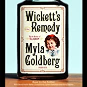 Wickett's Remedy: A Novel | [Myla Goldberg]