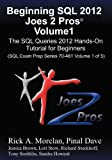 Beginning SQL 2012 Joes 2 Pros Volume 1: The SQL Queries 2012 Hands-On Tutorial for Beginners (SQL Exam Prep Series 70-461 Volume 1 Of 5)