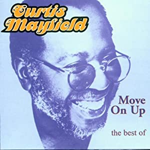 Move on Up - The Best of Curtis Mayfield