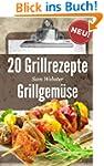 20 Grillrezepte Grillgem�se: Dieses B...