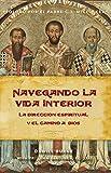 img - for Navegando La Vida Interior: La Direcci n Espiritual y el Camino a Dios (Spanish Edition) book / textbook / text book