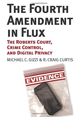 The Fourth Amendment in Flux: The Roberts Court, Crime Control, and Digital Privacy (Digital Privacy compare prices)