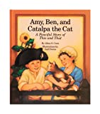 Amy, Ben and Catalpa the Cat: A Fanciful Story of This and That