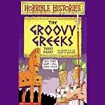 Horrible Histories: The Groovy Greeks | Terry Deary,Nick Baker
