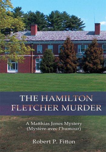 the-hamilton-fletcher-murder-a-matthias-jones-mystery-un-mystere-plein-d-humour-english-edition