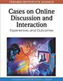 img - for Cases on Online Discussion and Interaction: Experiences and Outcomes (Premier Reference Source) book / textbook / text book