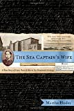 img - for The Sea Captain's Wife: A True Story of Love, Race, and War in the Nineteenth Century by Hodes, Martha (2007) Paperback book / textbook / text book