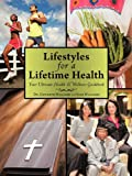 img - for Lifestyles for a Lifetime Health: Your Ultimate Health & Wellness Guidebook book / textbook / text book