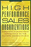 img - for High Performance Sales Organizations: Creating Competitive Advantage in the Global Marketplace book / textbook / text book