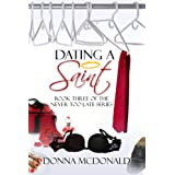 Dating A Saint: Book Three of the Never Too Late Series ~ Donna McDonald