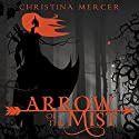 Arrow of the Mist Audiobook by Christina Mercer Narrated by Leslie Starr O'Hara