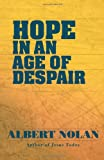 Hope in an Age of Despair: And Other Talks and Writings