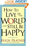 How to Live in the World and Still Be...