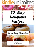 Easy Donut Recipes for the Busy Home Cook (English Edition)