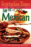 Editors of Vegetarian Times Vegetarian Times Low Fat and Fast Mexica (Lifestyles General)