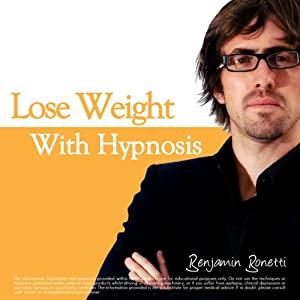 Lose Weight with Hypnosis PLUS Bestselling Relaxation Audio | [Benjamin P Bonetti]