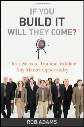 If You Build It Will They Come: Three Steps to Test and...