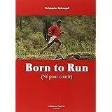 NES POUR COURIR (BORN TO RUN)par Christopher McDougall
