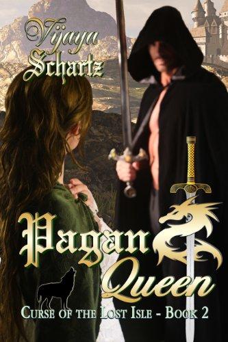 Book: Pagan Queen (Curse of the Lost Isle Book 2) by Vijaya Schartz