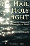 img - for Hail, Holy Light: A Journey Through the Great Awakening of the Sixties book / textbook / text book