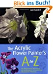 The Acrylic Flower Painter's A-Z: An...