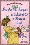 Junie B. Jones Is (almost) a Flower Girl (Junie B. Jones, No. 13) (0375800387) by Park, Barbara
