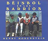 Beisbol en los barrios (Spanish Edition) (015201263X) by Henry Horenstein