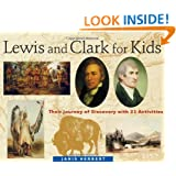 Lewis and Clark for Kids: Their Journey of Discovery with 21 Activities (For Kids series)