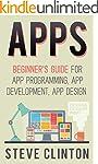 Apps: Beginner's Guide For App Progra...