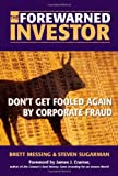 img - for By Brett S. Messing The Forewarned Investor: Don't Get Fooled Again by Corporate Fraud (1st Frist Edition) [Hardcover] book / textbook / text book